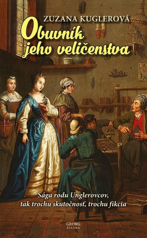 Kniha: Obuvník jeho veličenstva - Kuglerová Zuzana