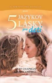 Päť jazykov lásky pre deti ( nov.vydanie )