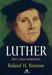 Luther – život a dielo reformátora