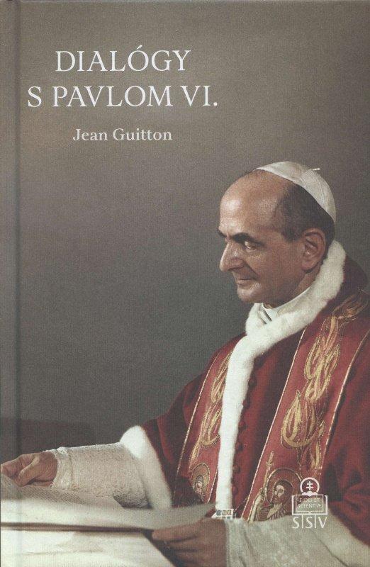Kniha: Dialógy s Pavlom VI. - Jean Guitton