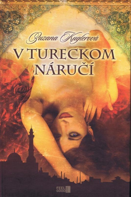 Kniha: V tureckom náručí - Kuglerová Zuzana