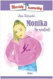 Monika to roztočí