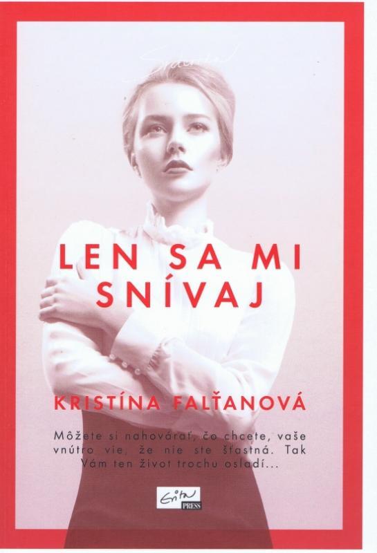 Kniha: Len sa mi snívaj - Falťanová Kristína