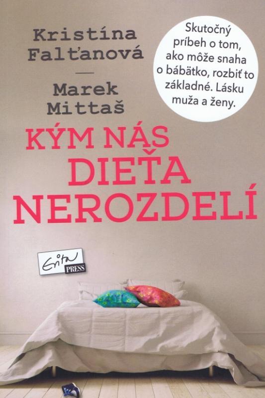 Kniha: Kým nás dieťa nerozdelí - Falťanová, Marek Mittaš Kristína