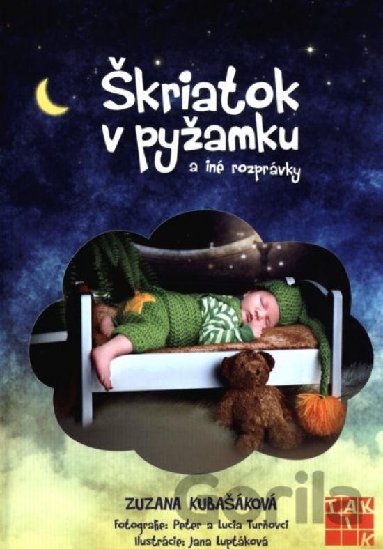 Kniha: Škriatok v pyžamku a iné rozprávky - Kubašáková Zuzana