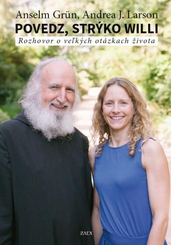 Kniha: Povedz, strýko Willi - Anselm Grun
