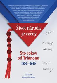 Život národa je večný/Sto rokov od Trianonu 1920 - 2020
