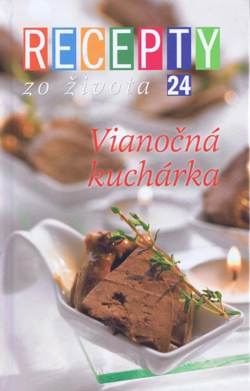 Recepty zo života 24 - Vianočná kuchárka