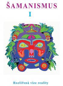 Šamanismus I  Rozšířená vize reality (Sborník)