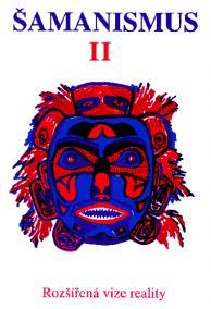 Šamanismus II  Rozšířená vize reality