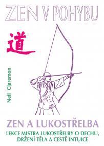 Zen a lukostřelba / Zen v pohybu