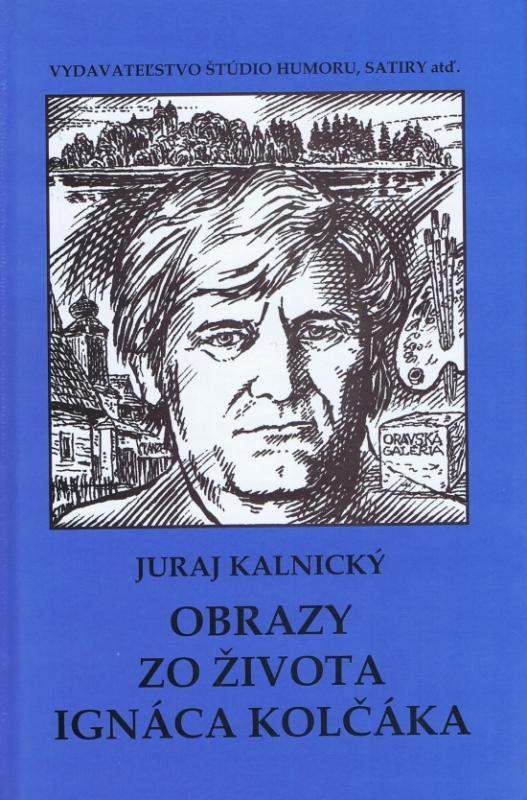 Kniha: Obrazy zo života Ignáca Kolčáka - Kalnický Juraj
