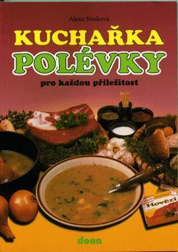 Kniha: Kuchařka Polévky pro každou příležitost - Alena Nosková