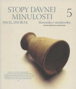 Stopy dávnej minulosti 5 (Slovensko v stredoveku. Koniec druhého kráľovstva)