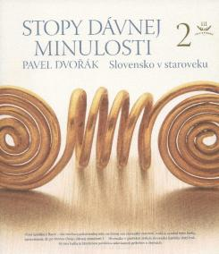 Stopy dávnej minulosti 2 (Slovensko v staroveku)
