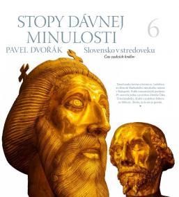 Stopy dávnej minulosti 6 (Slovensko v stredoveku. Čas cudzích kráľov)