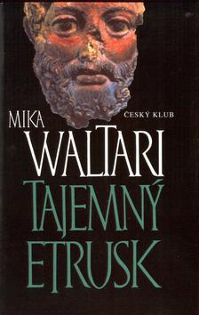 Kniha: Tajemný Etrusk - Mika Waltari