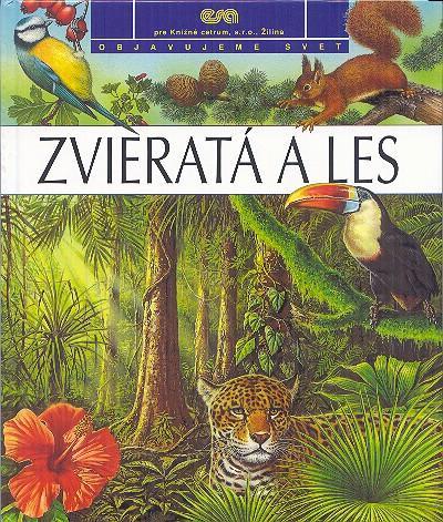 Zvieratá a les