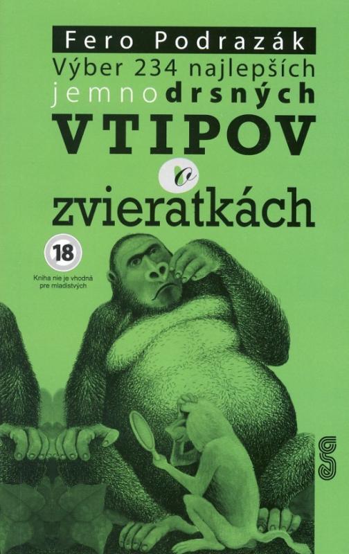 Kniha: Výber 234 najlepších jemnodrsných vtipov o zvieratkách - Podrazák Fero