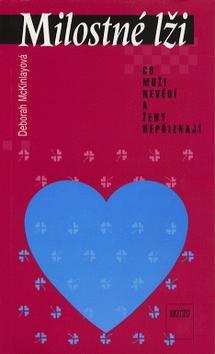 Kniha: Milostné lži    co muži nevědí a ženy nepřiznají - Deborah McKinlayová