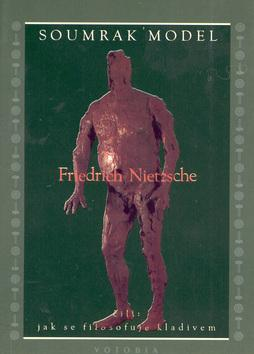 Kniha: Soumrak model - Friedrich Nietzsche