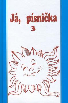Kniha: Já, písnička 3 - Zpěvník pro střední školy - Petr Jánský