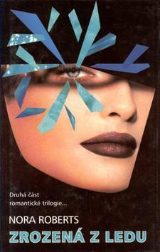 Kniha: Zrozená z ledu - Nora Robertsová
