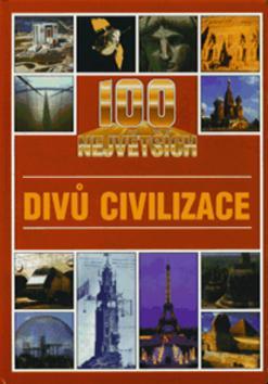 Kniha: 100 největších divů civilizace - Sechi-Johnsonová Patricia