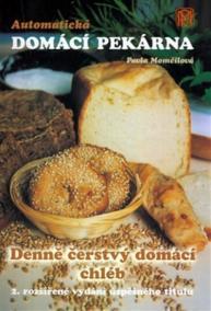 Automatická domácí pekárna - Denně čerstvý domácí chléb