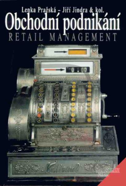 Kniha: Obchodní podnikání-Retall management - Lenka Pražská