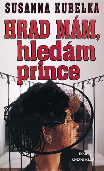 Kniha: Hrad mám, hledám prince - Kubelka Susanna