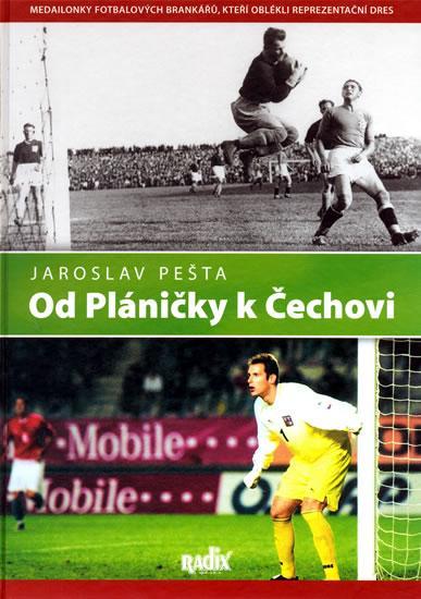 Od Pláničky k Čechovi - Medailonky fotbalových brankářů, kteří oblékli reprezentační dres
