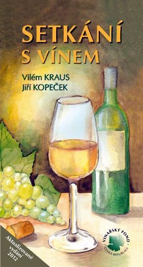 Kniha: Setkání s vínem - 5. vydání - Kraus Vilém, Kopeček Jiří