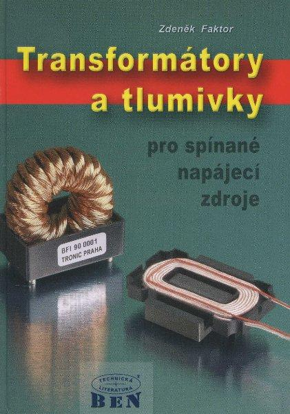 Kniha: Transformátory a tlumivky pro spínané napájecí zdroje - Faktor Zdeněk