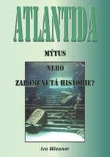 Atlantida- mýtus nebo zapomenutá historie? 2.vydání