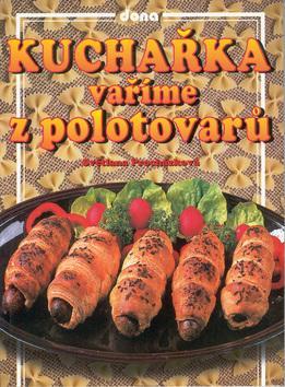 Kuchařka - Vaříme z polotovarů
