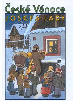 Kniha: České Vánoce Josefa Lady - Michal Černík; Josef Lada