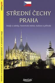 Střední Čechy Praha - Hrady a zámky, historická města, kultura a příroda