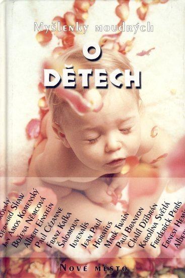 Kniha: O dětech - Myšlenky moudrýchkolektív autorov