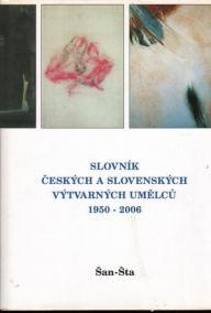 Slovník českých a slovenských výtvarných umělců 1950 - 2006