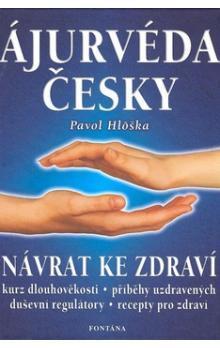 Kniha: Ájurvéda česky - Návrat ke zdraví - Pavol Hlôška
