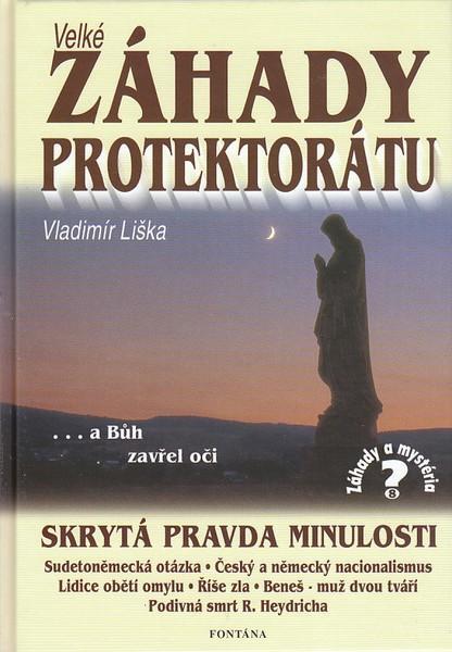 Kniha: Velké záhady Protektrátu - Vladimír Liška