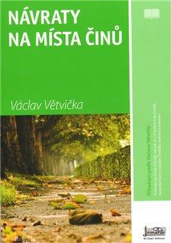 Kniha: Návraty na místa činů - Větvička Václav