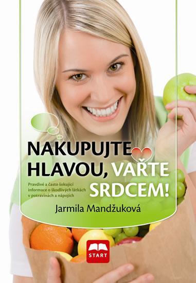 Kniha: Nakupujte hlavou, vařte srdcem! - Mandžuková Jarmila