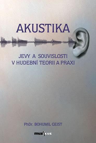 Akustika - Jevy a souvislosti v hudební teorii a praxi