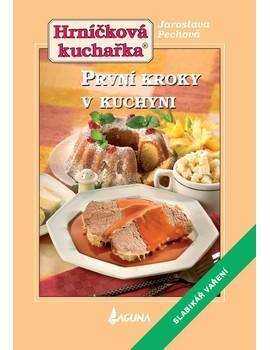 Kniha: Hrníčková kuchařka - První kroky v kuchyni - Jaroslava Pechová