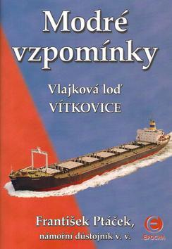 Modré vzpomínky - Vlajková loď Vítkovice