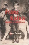 Franz Kafka - výmysly a mystifikace