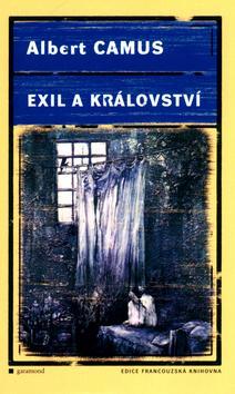 Kniha: Exil a království - Camus Albert