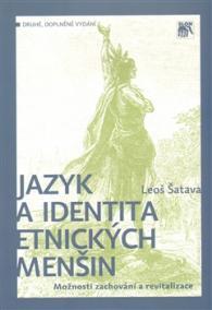 Jazyk a identita etnických menšin. Možnosti zachování a revitalizace